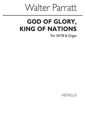 Walter Parratt: God Of Glory King Of Nations (Processional Hymn)