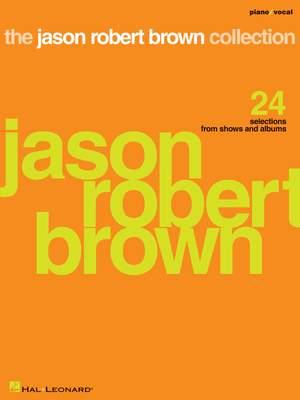 Jason Robert Brown: The Jason Robert Brown Collection