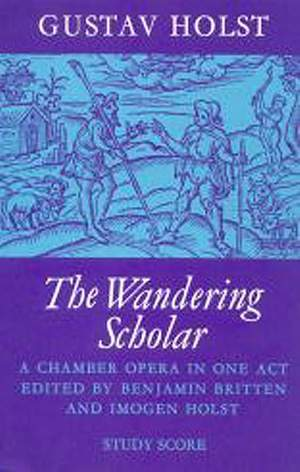 Gustav Holst: The Wandering Scholar