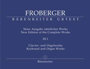 Froberger, J: Keyboard & Organ Works, Vol. 3/1. Works from Copied Sources. Partita Movements, Part 1a (New Edition)