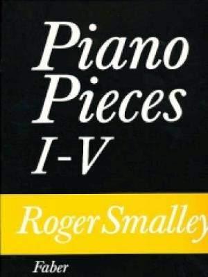 Roger Smalley: Piano Pieces I-V