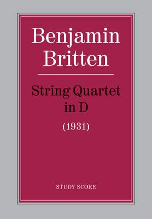 Benjamin Britten: String Quartet in D (1931)