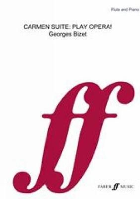 Bizet, Georges: Carmen Suite: Play Opera! (flute/piano)
