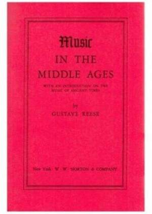 Reese, G: Music in the Middle Ages