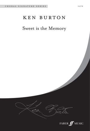 Burton: Sweet is the Memory. SATB unacc.