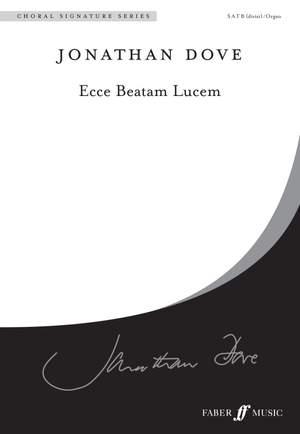 Dove: Ecce Beatam Lucem. SATB acc.