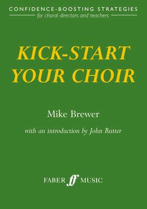 Brewer, Mike: Kick-start your choir (paperback)
