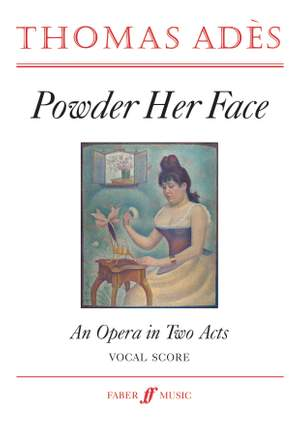 Ades: Powder Her Face (vocal score)