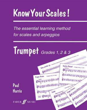 Harris, Paul: Know Your Scales. Trumpet Gd 1-3
