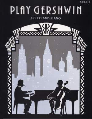 George Gershwin: Play Gershwin For Cello and Piano