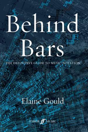 Elaine Gould: Behind Bars: Guide To Music Notation