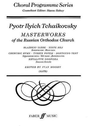 Pyotr Ilyich Tchaikovsky: Masterworks of the Russian Orthodox