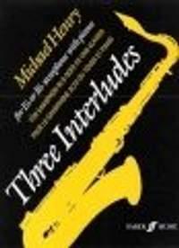 Henry, Michael: Three Interludes (alto sax and piano)