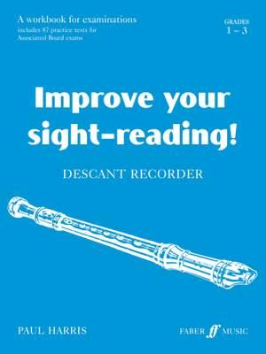 Improve your sight-reading! Descant Recorder Grades 1-3