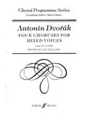 Antonín Dvořák: Four Choruses For Mixed Voices