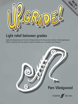 Pam Wedgwood: Up-Grade! Alto Saxophone Grades 2-3