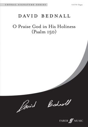 Bednall: O Praise God in His Holiness SATB
