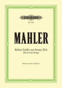 Mahler, G: Sieben Lieder aus letzter Zeit (medium voice)