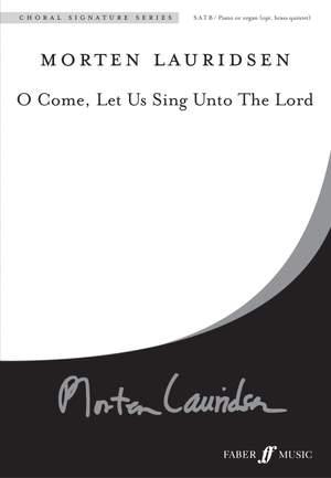 Lauridsen, Morten: O come, let us sing unto the Lord. SATB