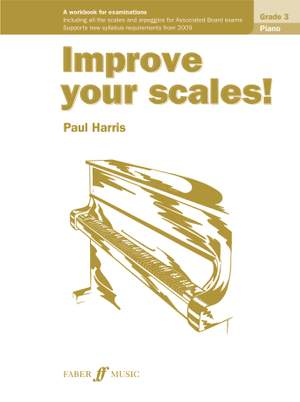 Improve your scales! Piano Grade 3