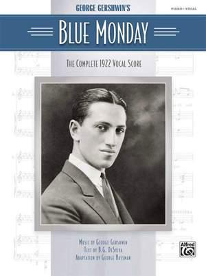 B.G. DeSylva/George Gershwin: Blue Monday: Vocal Score