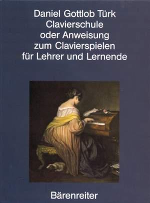 Tuerk, D: Clavierschule oder Anweisung zum Claverspielen (G). Facsimile Reprint of the first edition 1789