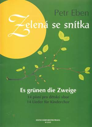 Eben, P: Twig is Turning Green. (14 songs for Childrens' Choir and Piano) (Cz-G)