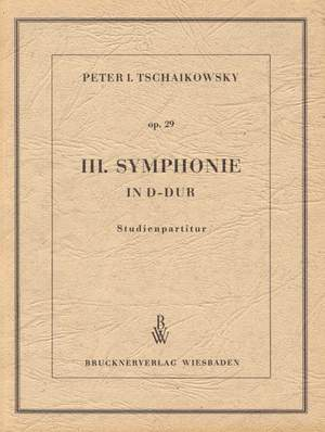 Tchaikovsky, P: Symphony No.3 in D, Op.29 (Polish) (original version)