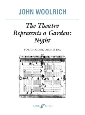 Woolrich, John: Theatre Represents a Garden, The (score)