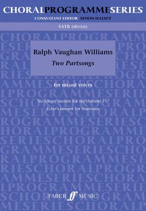 Vaughan Williams, Ralph: Two Partsongs. Mixed voices acc. (CPS)