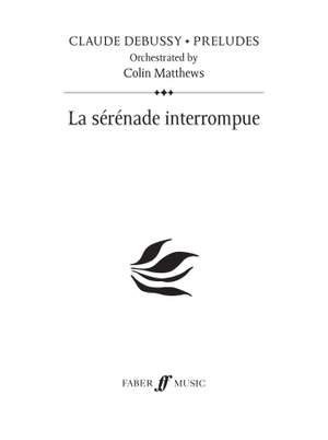 Debussy (orch. Colin Matthews): La serenade interrompue (Prelude 23)