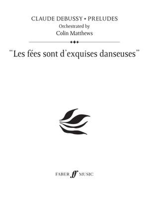 Debussy (orch. Colin Matthews): Les fees sont d'exquises (Prelude 16)