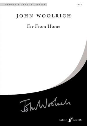 Woolrich: Far From Home. SATB unaccompanied