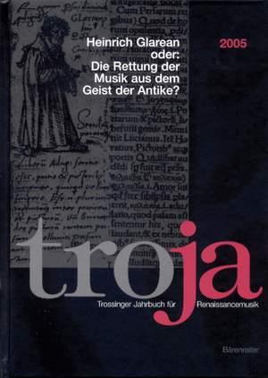 Schwindt N: Troja. Trossinger Jahrbuch fuer Renaissancemusik. 2005: Henrich Glaren oder: Die Rettung der Musik aus dem Geist Antike (G)