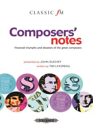 Lihoreau, T: Composers' notes. Financial triumphs and disasters of the great composers
