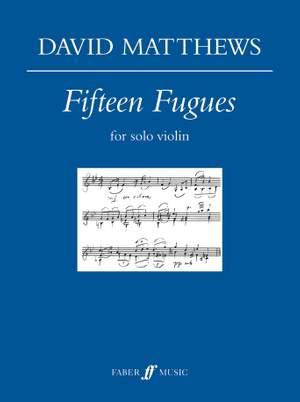 Matthews, David: Fifteen Fugues for solo violin