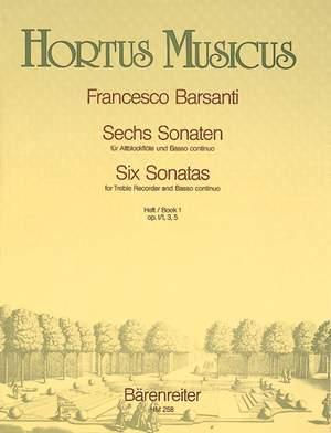 Barsanti, F: Sonatas (6), Bk.1:Op.1/ 1,3,5