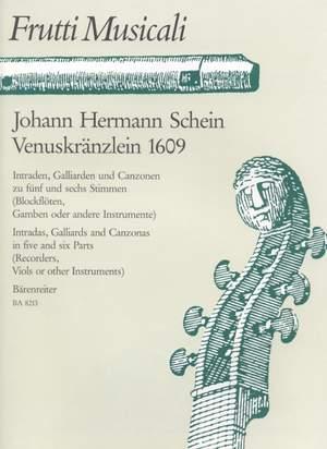 Schein, J: Venuskraenzlein 1609. Intradas, Galliards & Canzonas