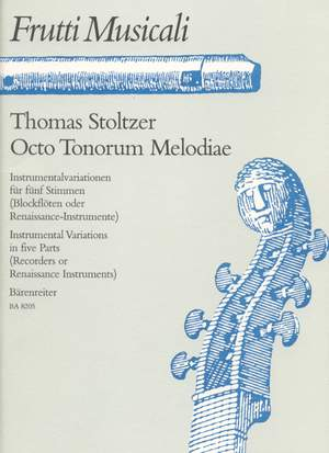 Stoltzer, T: Octo Tonorum Melodiae. Instrumental Variations in 5 Parts