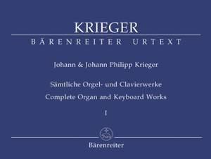 Krieger, J: Complete Organ and Keyboard Works, Vol.1 (Urtext). Musicalische Partien (1697) & Anmuthige Clavier-Uebung (1699)