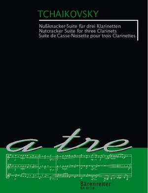 Tchaikovsky, P: Nutcracker Selections arranged for 3 Clarinets