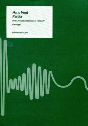 Vogt, H: Partita on the Choral Jesus Christus, unser Heiland (1985)