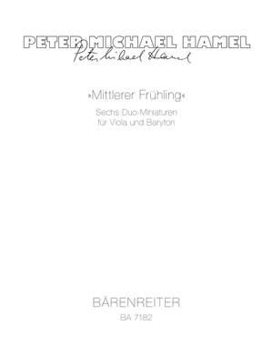 Hamel, P: Mittlerer Fruehling. Six Miniatures (1983/1987)