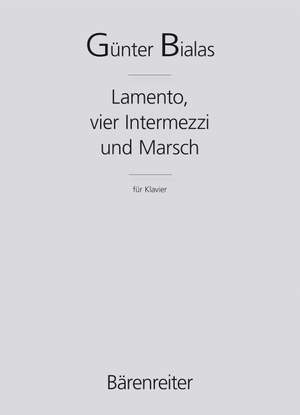 Bialas, G: Lament, 4 Intermezzo & March (1983/86)