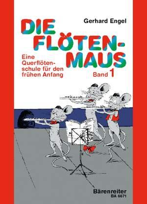 Engel, G: Die Floeten-Maus, Vol.1. Transverse flute lessons for the beginner (G)