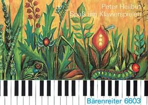 Heilbut, P: Spass am Klavierspielen. Piano Method for Children (G)