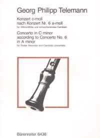 Telemann, G: Concerto for Treble Recorder in C minor (after Flute Concerto No.6 in A minor) (TWV 42: a2)