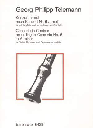 Telemann, G: Concerto for Treble Recorder in C minor (after Flute Concerto No.6 in A minor) (TWV 42: a2) Product Image