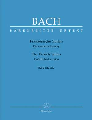 Bach, JS: French Suites (6) (BWV 812-817; 814, 815a) (Urtext). (Embellished version with table of ornaments)