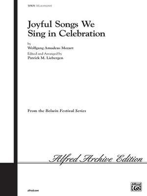 Wolfgang Amadeus Mozart: Joyful Songs We Sing in Celebration SAB
